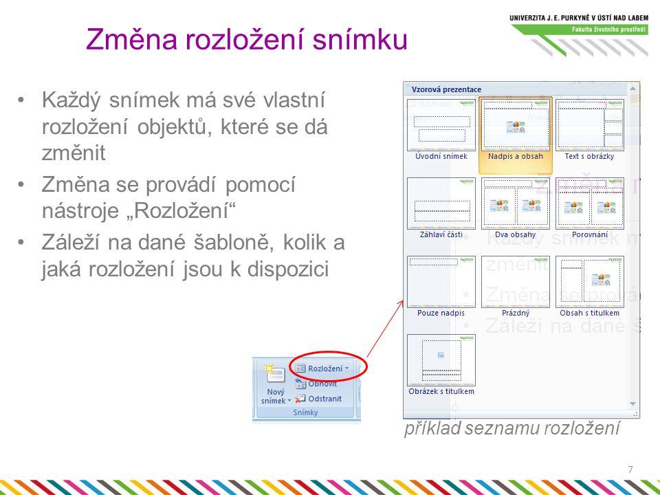 """Při použití vhodného rozložení, zle objekty do snímku vložit jednou z šesti ikon (tabulka, graf, nakreslený objekt, obrázek ze souboru, klipart, video) Objekty bez ohledu na rozložení lze vložit pomocí karty """"Vložení a sekce Ilustrace Na kartě vložení lze vkládat i další typy obsahu jako je text, datum a čas, číslo snímku nebo speciální symbol 8 Vložení jednotlivých typů objektů"""