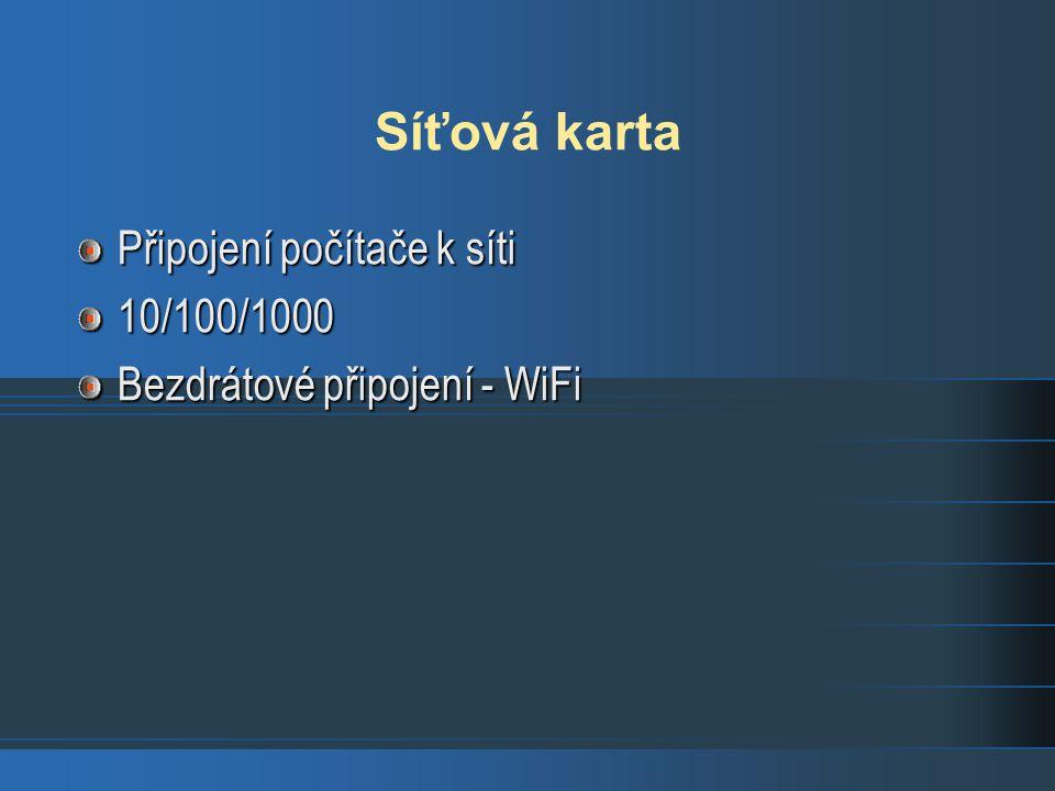Síťová karta Připojení počítače k síti 10/100/1000 Bezdrátové připojení - WiFi
