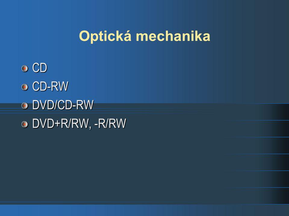 Optická mechanika CDCD-RWDVD/CD-RW DVD+R/RW, -R/RW