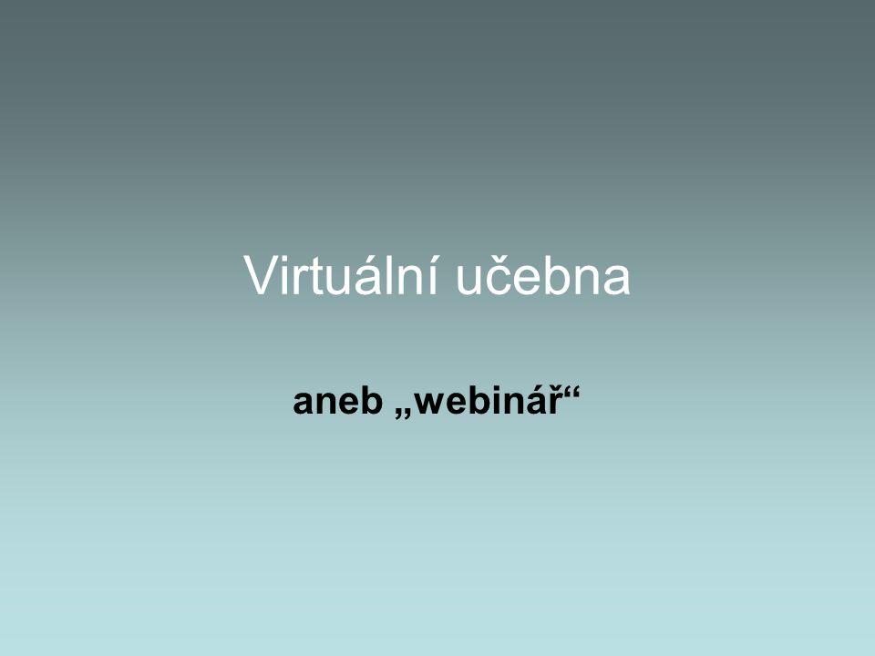 """Virtuální učebna aneb """"webinář"""