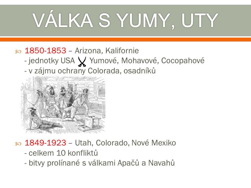  1850-1853 – Arizona, Kalifornie - jednotky USA Yumové, Mohavové, Cocopahové - v zájmu ochrany Colorada, osadníků  1849-1923 – Utah, Colorado, Nové