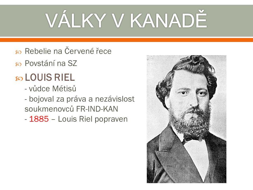  Rebelie na Červené řece  Povstání na SZ  LOUIS RIEL - vůdce Métisů - bojoval za práva a nezávislost soukmenovců FR-IND-KAN - 1885 – Louis Riel pop