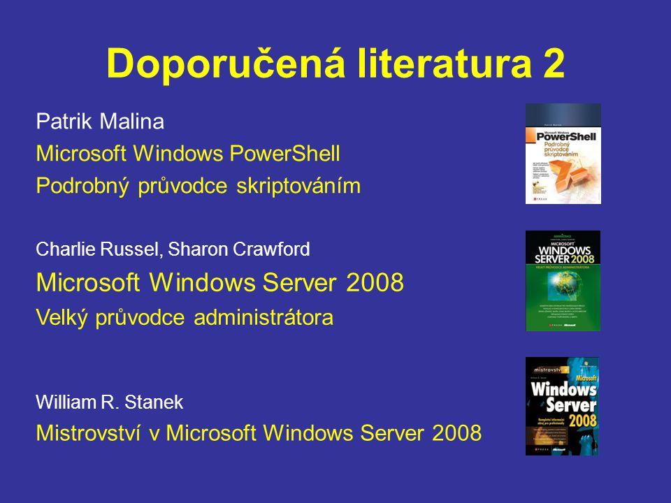 Doporučená literatura 3 Mike Sterling, John Kelbley Microsoft Windows Server 2008 R2 Hyper-V Bohdan Cafourek Správa Windows Serveru 2008 průvodce pokročilého správce William R.