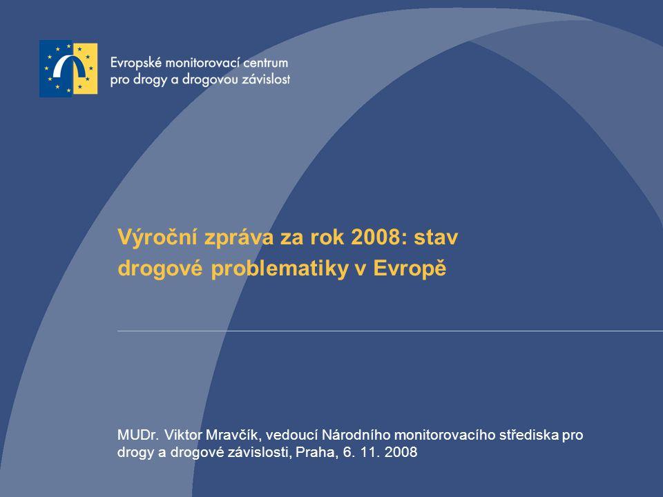 Výroční zpráva za rok 2008: stav drogové problematiky v Evropě MUDr.