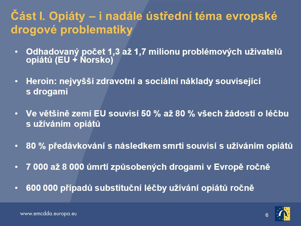 """7 Varovné signály týkající se nejzávažnějšího evropského problému v oblasti drog Náznaky změny trendů souvisejících s heroinem a syntetickými opiáty Země musí této problematice věnovat náležitou pozornost a musí být připraveny zasáhnout Nové údaje zpochybňují loni zaznamenané """"pozvolné zlepšování situace ve spojitosti s heroinem Nyní se jedná o """"stabilní, ale ne již zlepšující se situaci Nejde však o epidemický nárůst problémů s heroinem jako v Evropě 90."""
