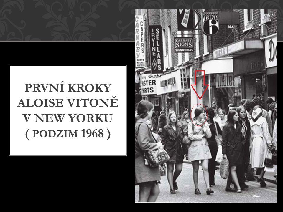 PRVNÍ KROKY ALOISE VITONĚ V NEW YORKU ( PODZIM 1968 )