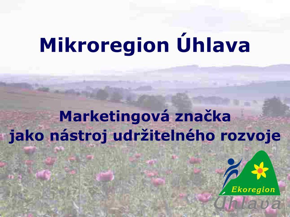 Mikroregion Úhlava Marketingová značka jako nástroj udržitelného rozvoje