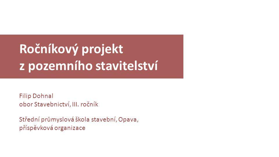 SPŠ stavební Opava obor Stavebnictví, III. ročník 1NP Ročníkový projekt