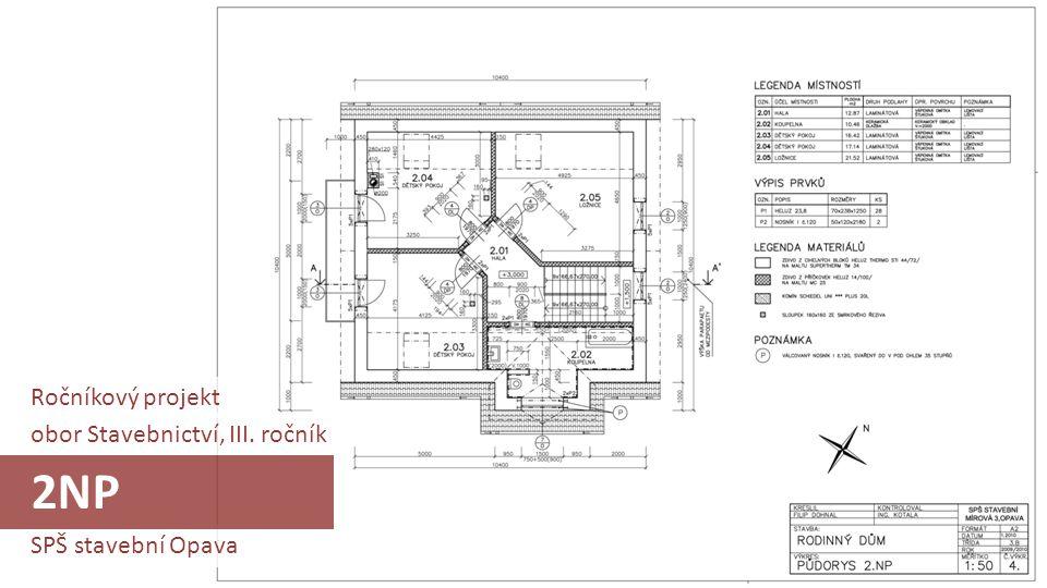 SPŠ stavební Opava obor Stavebnictví, III. ročník 2NP Ročníkový projekt