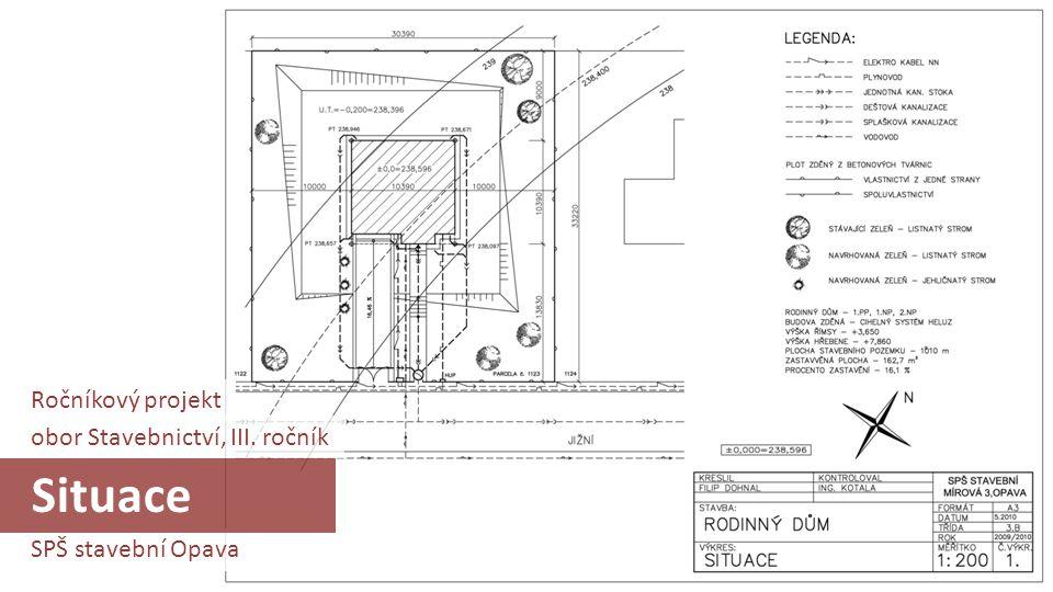 SPŠ stavební Opava obor Stavebnictví, III. ročník Studie 1NP Ročníkový projekt