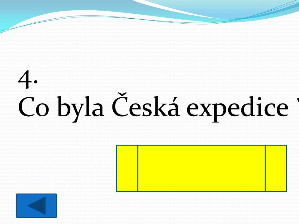 4. Co byla Česká expedice ? vydavatelství českých knih