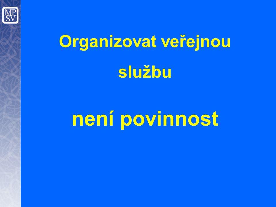 Organizovat veřejnou službu není povinnost