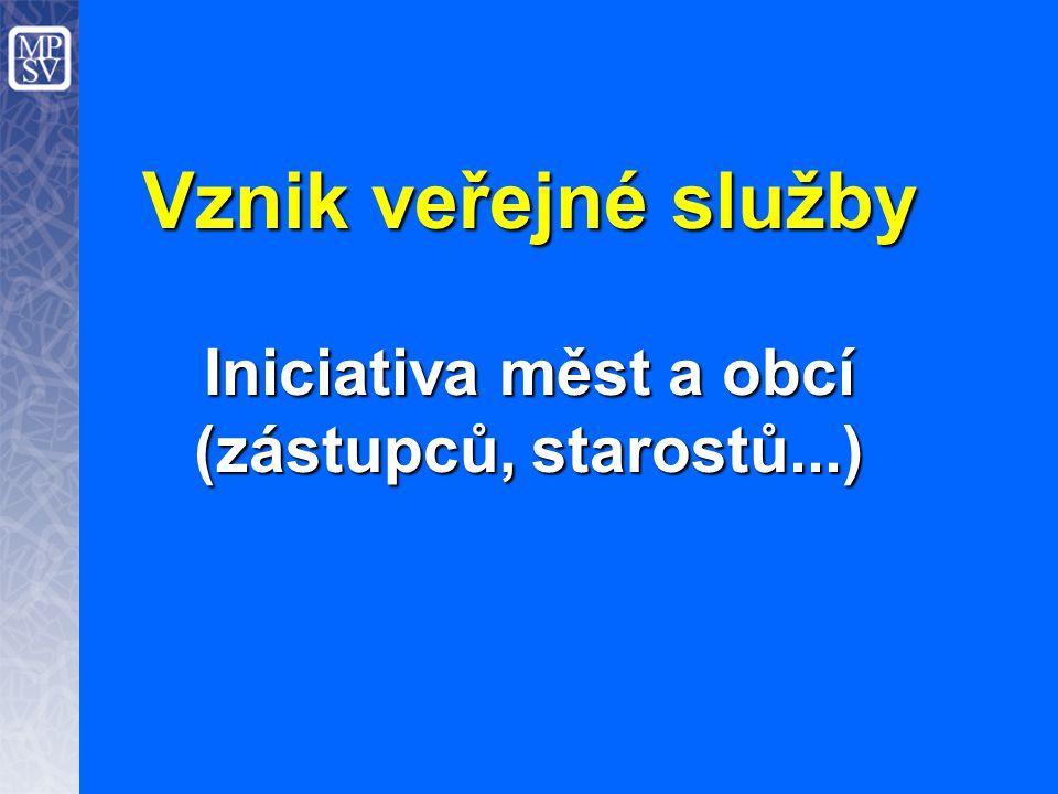 Vznik veřejné služby Iniciativa měst a obcí (zástupců, starostů...)