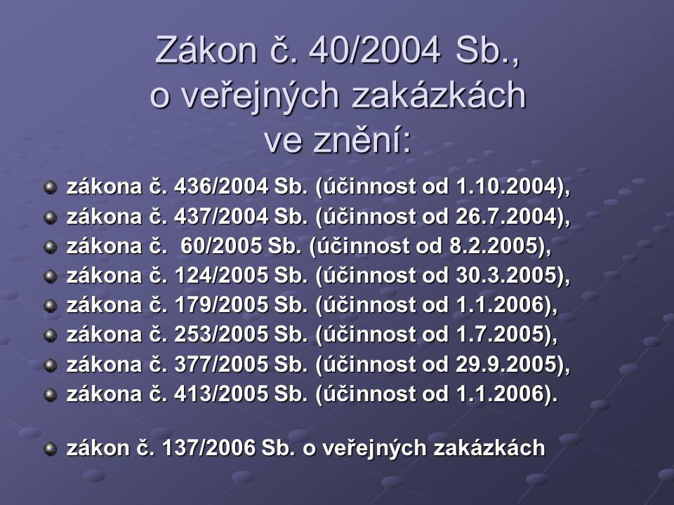 Zákon č.40/2004 Sb., o veřejných zakázkách ve znění: zákona č.