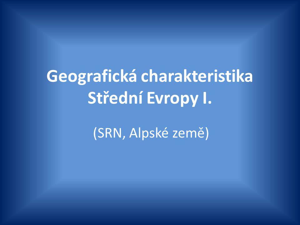 Geografická charakteristika Střední Evropy I. (SRN, Alpské země)