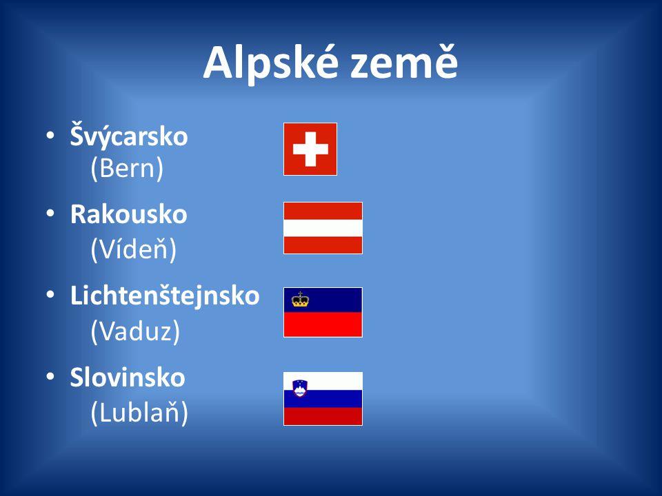 Alpské země Švýcarsko (Bern) Rakousko (Vídeň) Lichtenštejnsko (Vaduz) Slovinsko (Lublaň)