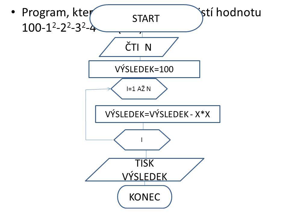 Program, který po zadání čísla n zjistí hodnotu 100-1 2 -2 2 -3 2 -4 2 -…-(n-1) 2 -n 2.