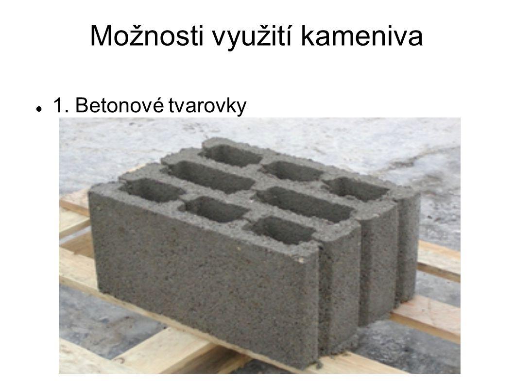 Možnosti využití kameniva 1. Betonové tvarovky
