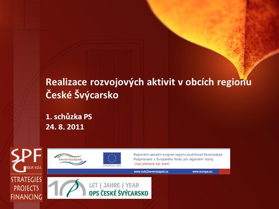 Realizace rozvojových aktivit v obcích regionu České Švýcarsko 1. schůzka PS 24. 8. 2011