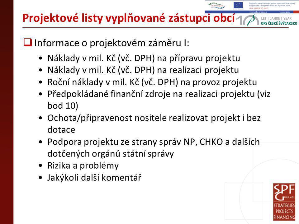Projektové listy vyplňované zástupci obcí  Informace o projektovém záměru I: Náklady v mil.