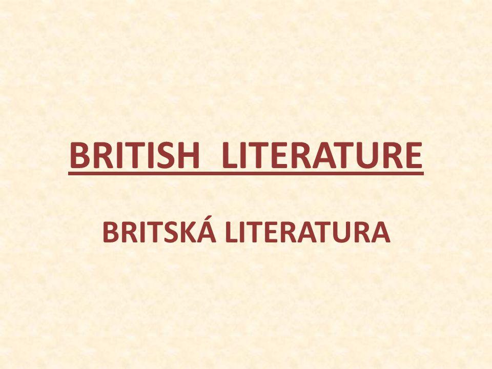 BRITISH LITERATURE BRITSKÁ LITERATURA