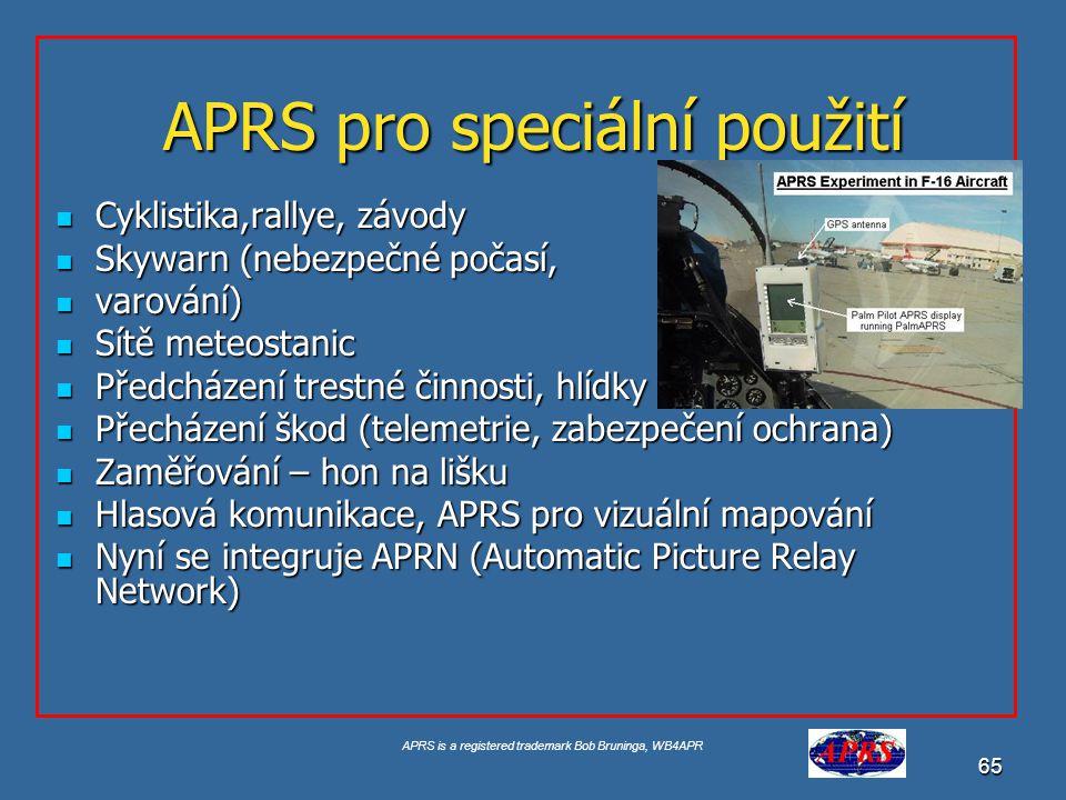 APRS is a registered trademark Bob Bruninga, WB4APR 66 Sensor Buoy Prototype Piggrem See Buoy Location and Telemetry at http://www.ew.unsa.edu/~bruninga/buoy.html
