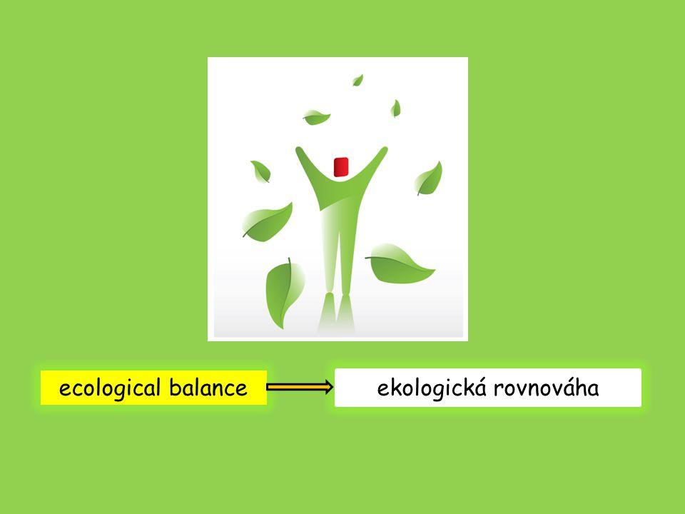 ecological balance ekologická rovnováha