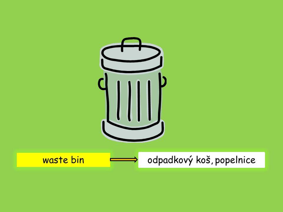 waste bin odpadkový koš, popelnice