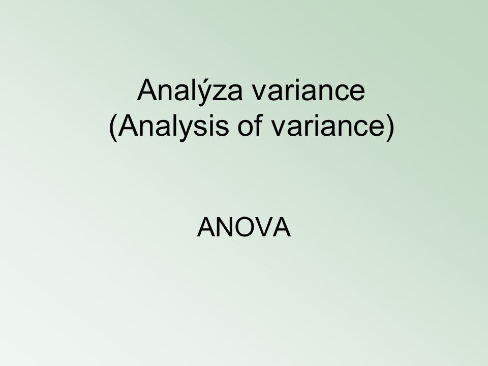 Analýza variance (Analysis of variance) ANOVA