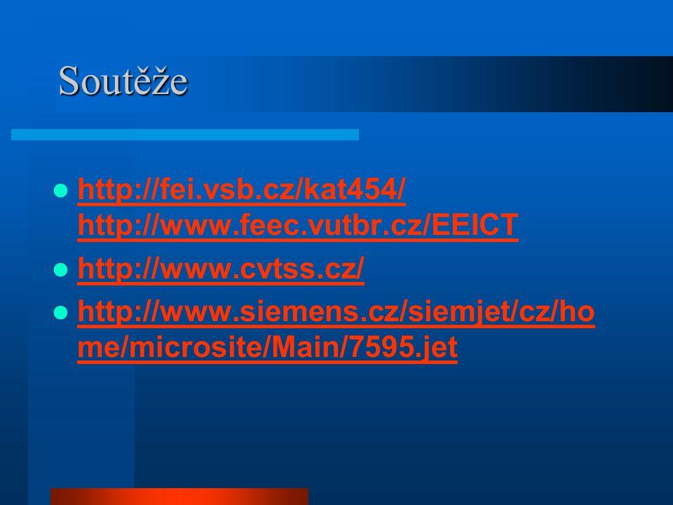 Soutěže http://fei.vsb.cz/kat454/ http://www.feec.vutbr.cz/EEICT http://fei.vsb.cz/kat454/ http://www.feec.vutbr.cz/EEICT http://www.cvtss.cz/ http://www.siemens.cz/siemjet/cz/ho me/microsite/Main/7595.jet http://www.siemens.cz/siemjet/cz/ho me/microsite/Main/7595.jet