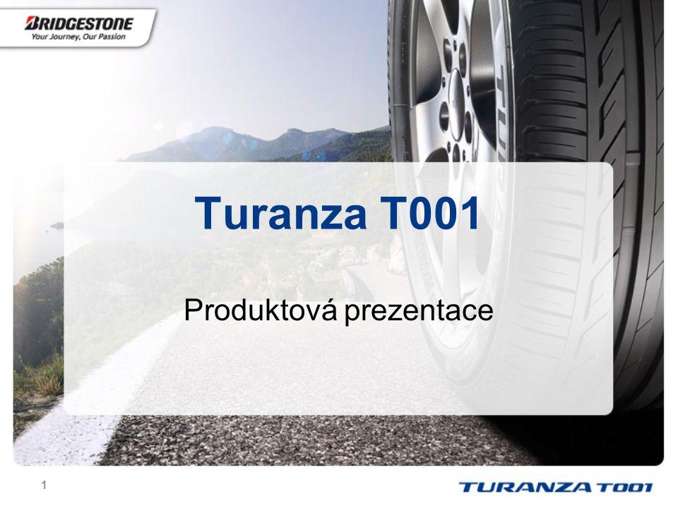 2 Koncepce produktu  Turanza je řada premiových cestovních pneu, reprezentující hlavní část sortimentu osobních pneu Bridgestone  T001 následuje silnou reputaci ER300 se zvýšeným zaměřením na bezpečnost a ekologii  T001 konstruována s ohledem na nastávající povinné označování pneu informačními štítky