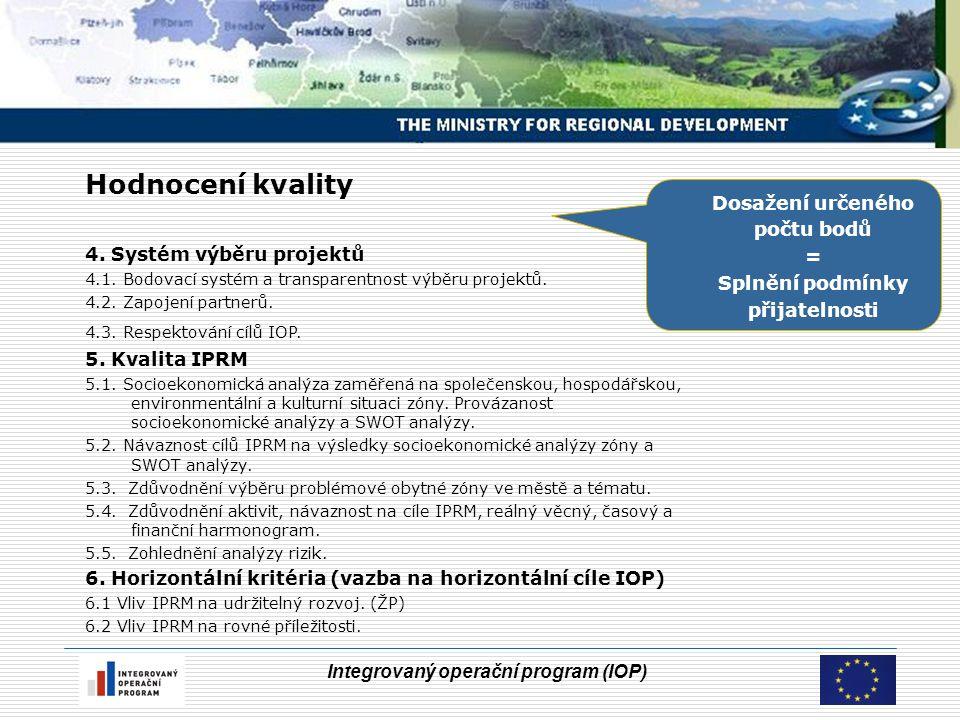 Integrovaný operační program (IOP) Hodnocení kvality 4.