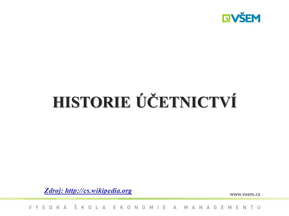 HISTORIE ÚČETNICTVÍ Zdroj: http://cs.wikipedia.org