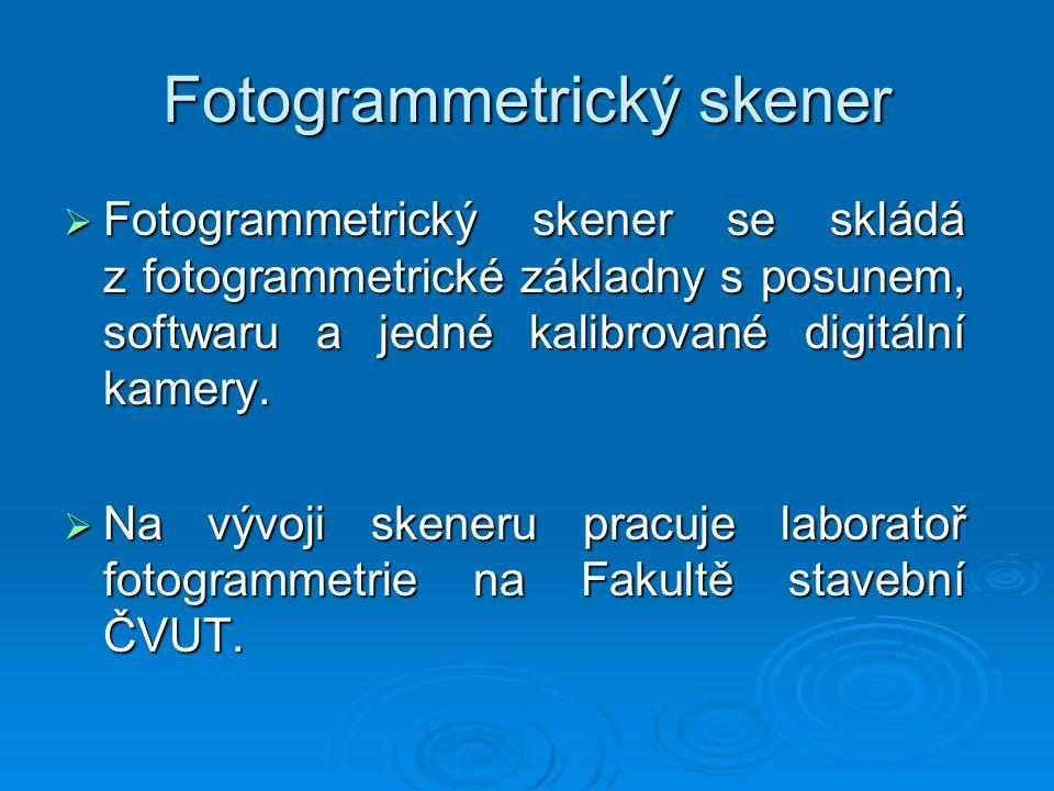 Fotogrammetrický skener  Fotogrammetrický skener se skládá z fotogrammetrické základny s posunem, softwaru a jedné kalibrované digitální kamery.