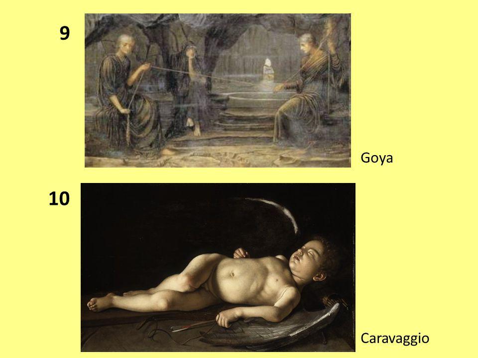 9 Goya 10 Caravaggio