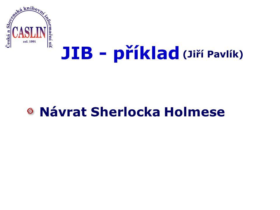 JIB - příklad Návrat Sherlocka Holmese (Jiří Pavlík)