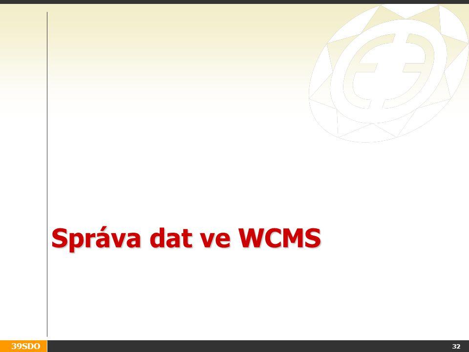 39SDO Správa dat ve WCMS 32