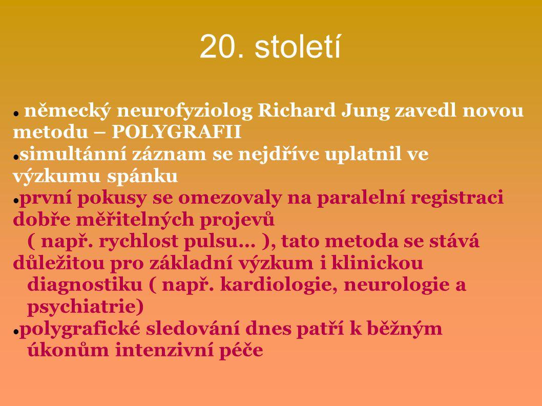 20. století německý neurofyziolog Richard Jung zavedl novou metodu – POLYGRAFII simultánní záznam se nejdříve uplatnil ve výzkumu spánku první pokusy