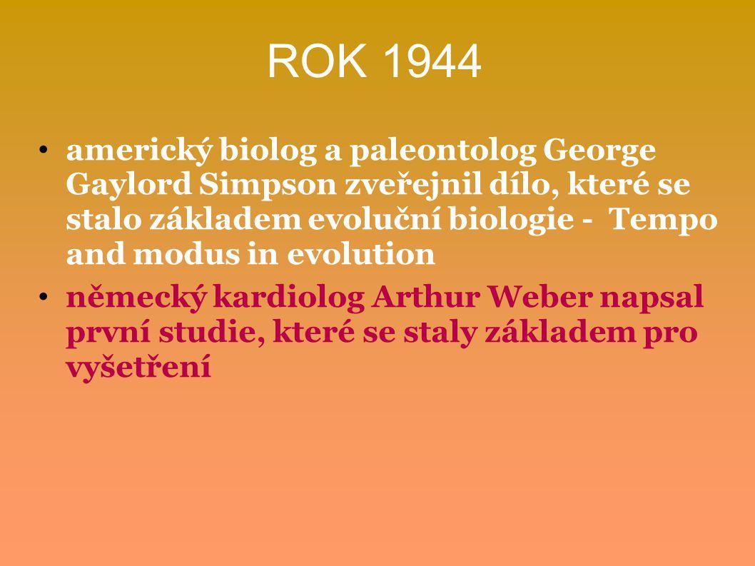 ROK 1944 americký biolog a paleontolog George Gaylord Simpson zveřejnil dílo, které se stalo základem evoluční biologie - Tempo and modus in evolution