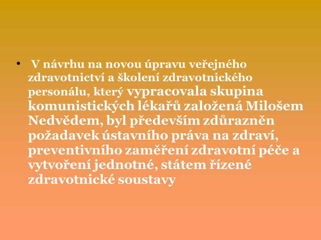 V návrhu na novou úpravu veřejného zdravotnictví a školení zdravotnického personálu, který vypracovala skupina komunistických lékařů založená Milošem
