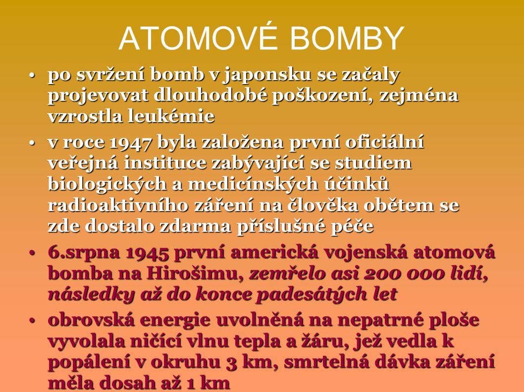 po svržení bomb v japonsku se začaly projevovat dlouhodobé poškození, zejména vzrostla leukémiepo svržení bomb v japonsku se začaly projevovat dlouhod