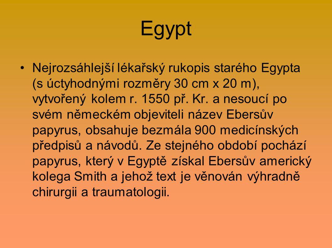 Egypt Nejrozsáhlejší lékařský rukopis starého Egypta (s úctyhodnými rozměry 30 cm x 20 m), vytvořený kolem r. 1550 př. Kr. a nesoucí po svém německém