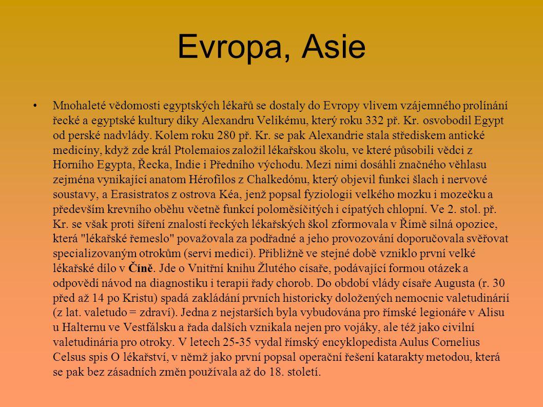 Evropa, Asie Mnohaleté vědomosti egyptských lékařů se dostaly do Evropy vlivem vzájemného prolínání řecké a egyptské kultury díky Alexandru Velikému,