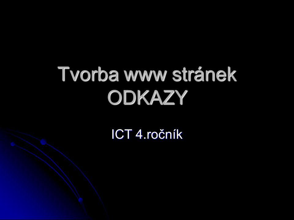 Tvorba www stránek ODKAZY ICT 4.ročník