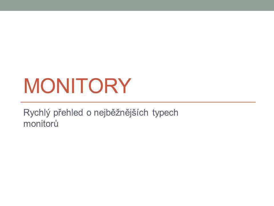 CRT monitor Starší typ monitorů Stále používaný grafiky pro věrnost obrazu Obraz se vytváří pomocí proudu elektronů Zobrazuje 3 základní barvy (červená, zelená modrá) Zbylé barvy vznikají různým poměrem namíchání prvních tří Barevné CRT monitory potřebují masku