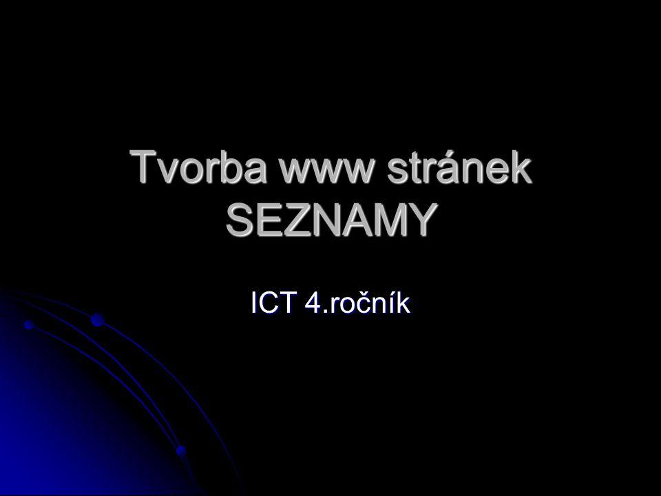 Tvorba www stránek SEZNAMY ICT 4.ročník