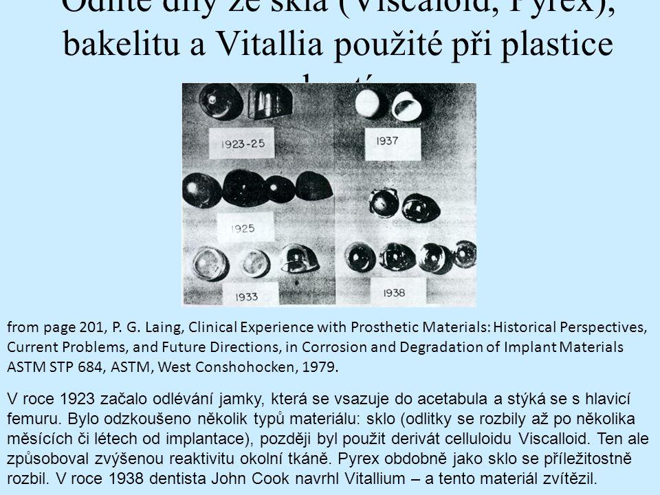 Odlité díly ze skla (Viscaloid, Pyrex), bakelitu a Vitallia použité při plastice kostí from page 201, P. G. Laing, Clinical Experience with Prosthetic