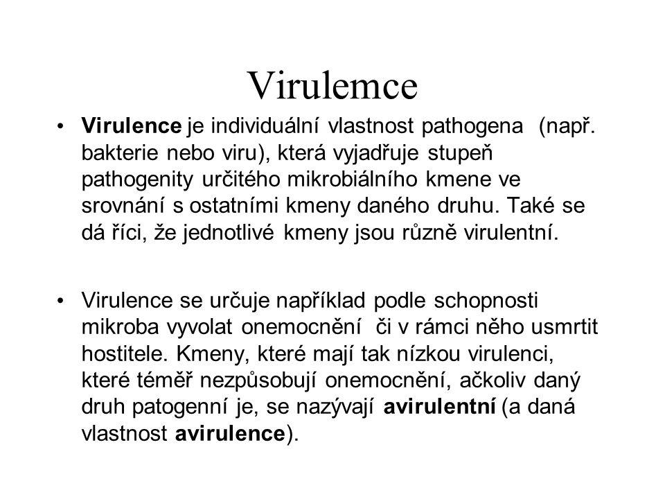 Bakteriální virulence Virulence – porovnatelný stupeň patogenity A.