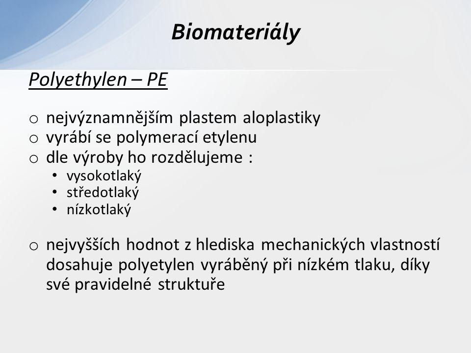 Polyethylen – PE o nejvýznamnějším plastem aloplastiky o vyrábí se polymerací etylenu o dle výroby ho rozdělujeme : vysokotlaký středotlaký nízkotlaký