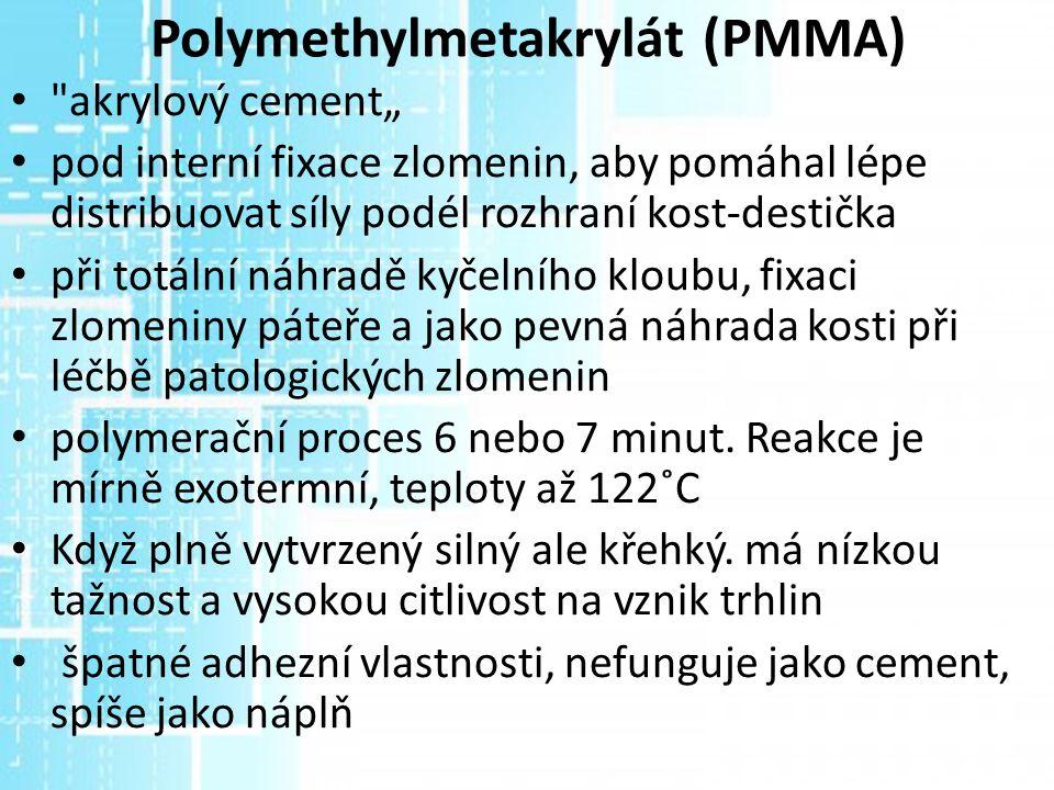 Polymethylmetakrylát (PMMA)